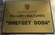 "Pallati i Kulturës Burrel mer emrin  ""Shefqet Doda"""
